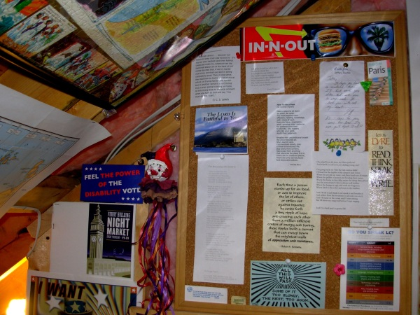 The walls of my garret are covered with words that inspire, strengthen and comfort me. July 2007