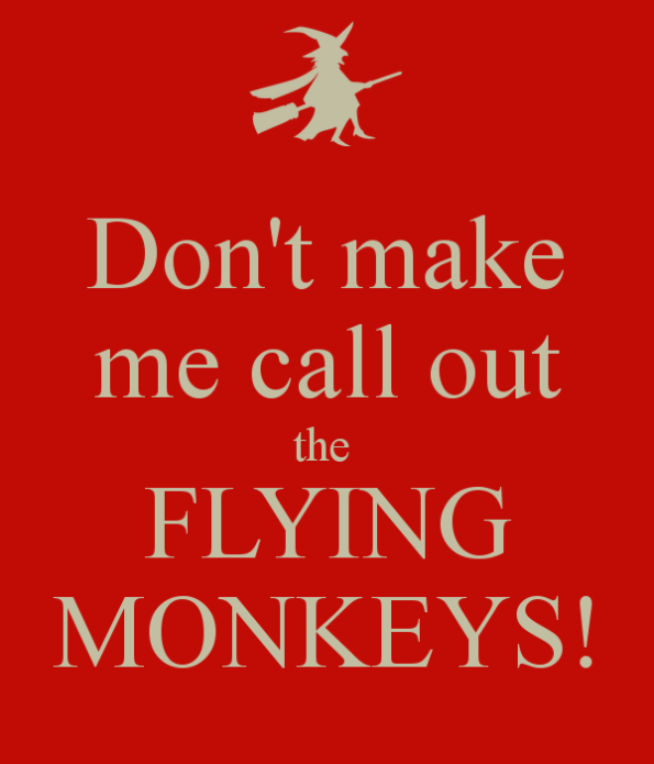 Flying Monkey Warning